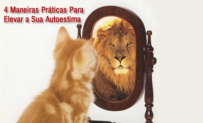 4 Maneiras Práticas Para Elevar a Sua Autoestima